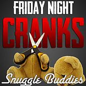 Play & Download Snuggle Buddies (Choo Choo) by Friday Night Cranks | Napster