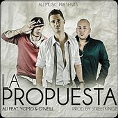Play & Download La Propuesta (feat. Yomo & O'neill) by Ali | Napster