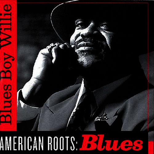American Roots: Blues by Blues Boy Willie