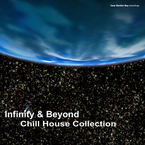 Infinity & Beyond Chill House Collection by Various Artists