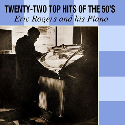 Play & Download Twenty-Two Top Hits Of The 50's by Eric Rogers | Napster