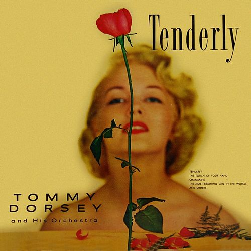 Tenderly by Tommy Dorsey