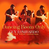 Play & Download Dancing Room Only by Guy Lombardo | Napster
