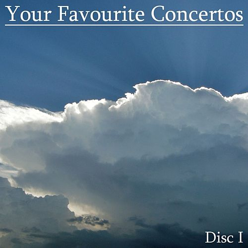 Play & Download Your Favourite Concertos (Disc I) by Various Artists | Napster