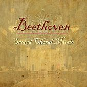 Play & Download Beethoven - Sacred Choral Music by Various Artists | Napster