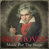 Play & Download Beethoven - Music For The Stage by Various Artists | Napster