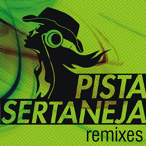 Play & Download Pista Sertaneja - Remixes by Various Artists | Napster