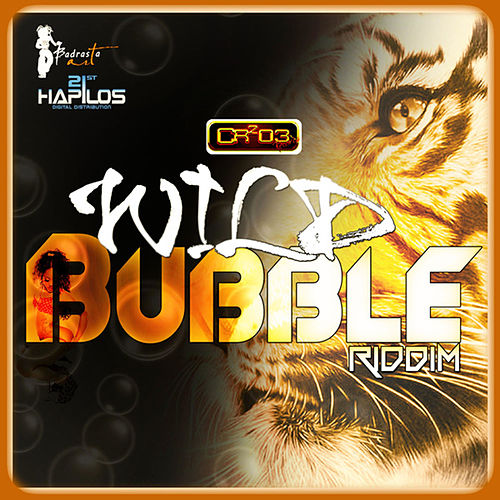 Play & Download Wild Bubble Riddim by Various Artists | Napster