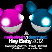 Play & Download Hey Baby 2012 by Deadmau5 | Napster