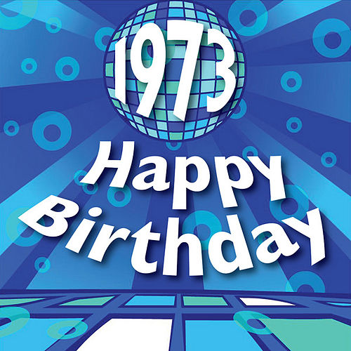Play & Download Happy Birthday 1973 by Various Artists | Napster