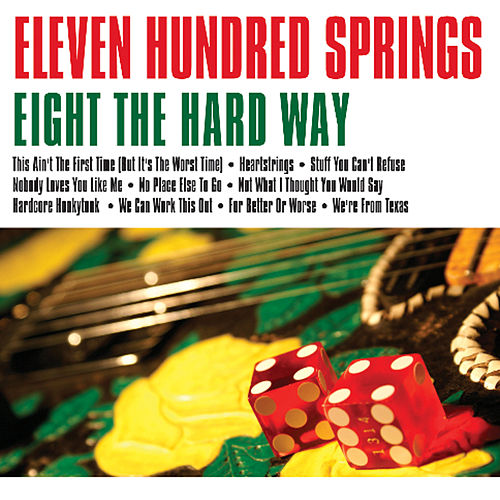 Play & Download Eight the Hard Way by Eleven Hundred Springs | Napster