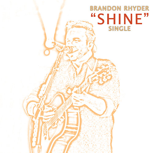 Play & Download Shine - Studio Version by Brandon Rhyder | Napster