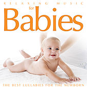 Relaxing Music for Babies. The Best Lullabies for the Newborn by Various Artists