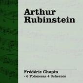 Play & Download Arthur Rubinstein Interpreta Chopin Vol. III - 6 Polonesas 4 Scherzos by Arthur Rubinstein | Napster