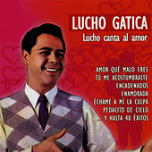 Play & Download Lucho Canta al Amor by Lucho Gatica | Napster