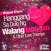 Play & Download Hanggang Sa Dulo Ng Walang Hanggan and Other Love Themes by Various Artists | Napster