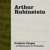 Play & Download Arthur  Rubinstein Interpreta Chopin Vol. II - 19 Nocturnos 24 Preludios by Arthur Rubinstein | Napster