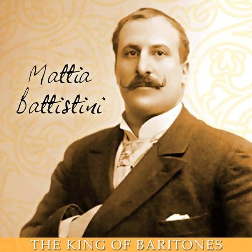 Play & Download The King Of Baritones by Mattia Battistini | Napster