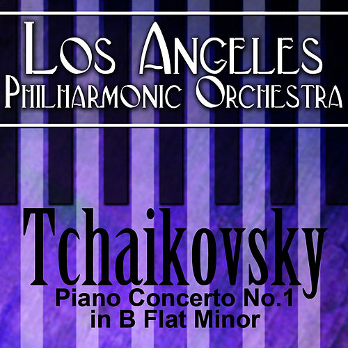 Play & Download Tchaikovsky Piano Concerto No. 1 In B-Flat Minor by Los Angeles Philharmonic Orchestra | Napster