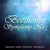 Play & Download Beethoven Symphony No 5 by Bavarian Radio Symphony Orchestra | Napster