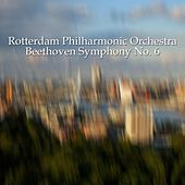 Play & Download Beethoven Symphony No. 6 by Rotterdam Philharmonic Orchestra | Napster