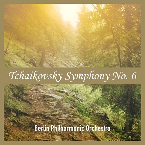 Play & Download Tchaikovsky Symphony No. 6 by Berlin Philharmonic Orchestra | Napster