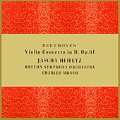 Play & Download Beethoven Violin Concerto In D by Jascha Heifetz | Napster