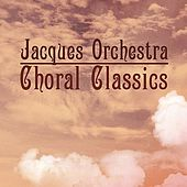 Play & Download Choral Classics by The Jacques Orchestra | Napster