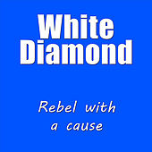 Rebel With a Cause by White Diamond