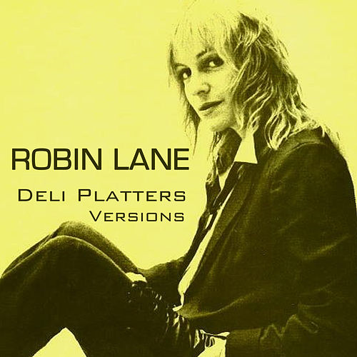 Play & Download Deli Platters Versions by Robin Lane | Napster