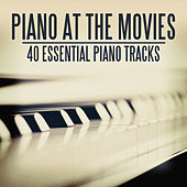 Play & Download Piano At the Movies - 40 Essential Piano Pieces by Various Artists | Napster