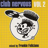 Play & Download Club Nervous Volume 2 by Frankie Feliciano | Napster