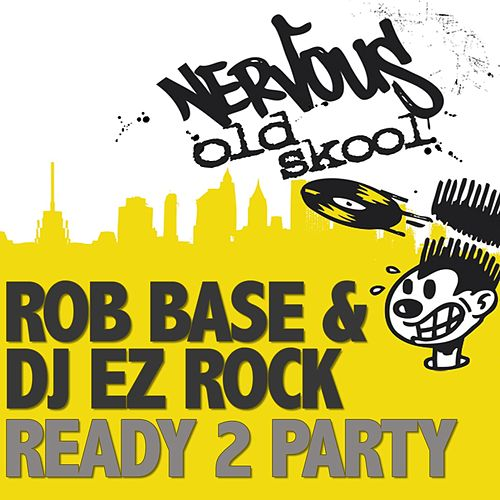Play & Download Ready 2 Party by Rob Base and DJ E-Z Rock | Napster