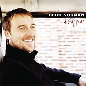 Play & Download Disappear by Bebo Norman | Napster