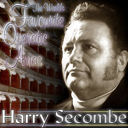The World's Favourite Operatic Arias by Harry Secombe