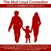 Songs of a Parent's Love, Volume 2 by The Mick Lloyd Connection
