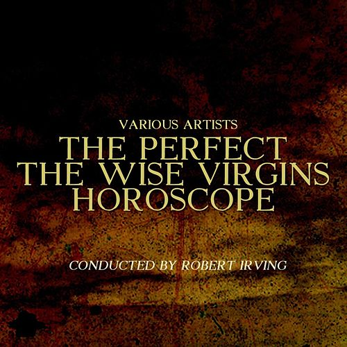 The Perfect Fool/The Wise Virgins/Horoscope by Various Artists