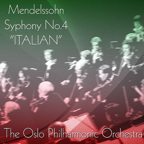 Play & Download Mendelssohn's Symphony No. 4 'Italian' by Oslo Philharmonic Orchestra | Napster