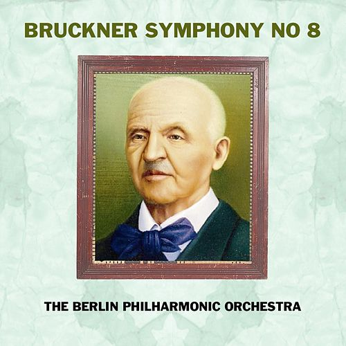 Play & Download Bruckner Symphony No 8 by Berlin Philharmonic Orchestra | Napster