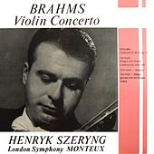 Play & Download Brahms Violin Concerto by Henryk Szeryng | Napster