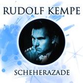 Play & Download Scheherazade by Rudolf Kempe   Napster