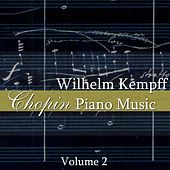 Play & Download Chopin Piano Music Volume 2 by Wilhelm Kempff | Napster