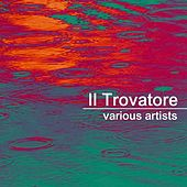 Il Trovatore by Various Artists