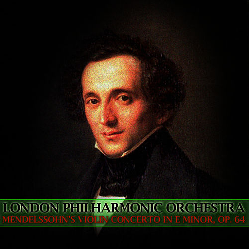 Play & Download Mendelssohn's Violin Concerto In E Minor, Op. 64 by London Philharmonic Orchestra | Napster