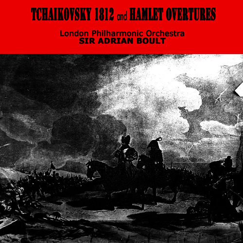 Play & Download Tchaikovsky - 1812 And Hamlet Overtures by London Philharmonic Orchestra | Napster