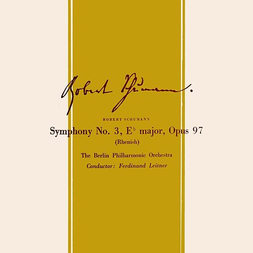 Play & Download Robert Schumann Symphony No. 3 by Berlin Philharmonic Orchestra | Napster