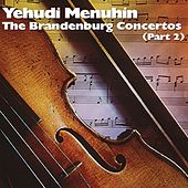 Play & Download The Brandenburg Concertos (Part 2) by Yehudi Menuhin | Napster