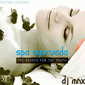 Play & Download Spa Ayurveda (The Search for the Truth) by DJ MNX | Napster