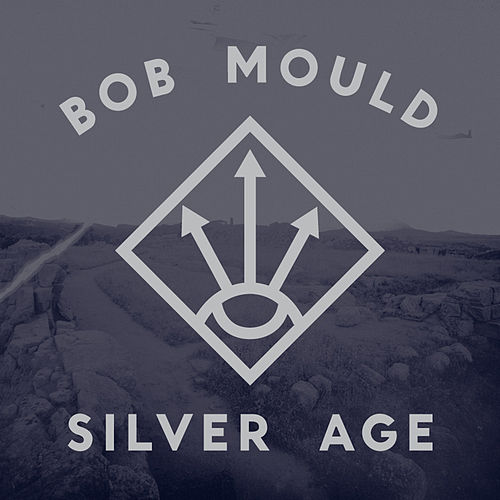 Play & Download Silver Age by Bob Mould | Napster