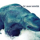 Play & Download Ol' Man Winter by John Smith | Napster